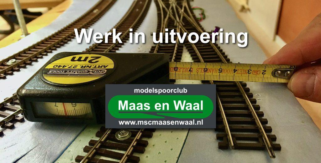 modelspoorclub Maas en Waal werk in uitvoering